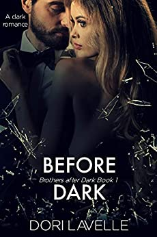 Before Dark: A Dark Romance Thriller (Brothers after Dark Book 1) by [Dori Lavelle]