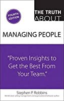 The Truth About Managing People: Proven Insights to Get the Best from Your Team (4th Edition)