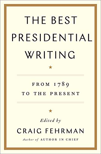 Image of The Best Presidential Writing: From 1789 to the Present