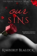 Our Sins (The Angel Trilogy) (Volume 3) by Kimberly Blalock (2015-11-04) Paperback