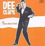 Dee Clark / How About That von Dee Clark