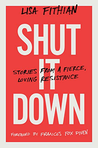 Shut It Down: Stories from a Fierce, Loving Resistance (English Edition)