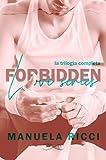 FORBIDDEN LOVE: La Trilogia