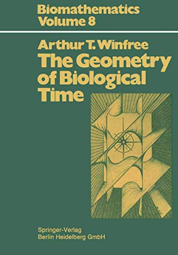 The Geometry of Biological Time (Springer Study Edition)
