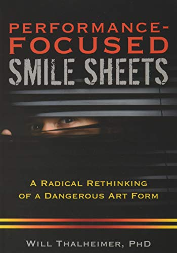 Performance Focused Smile Sheets A Radical Rethinking Of A Dangerous Art Form