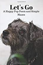 Let's Go a Happy Pup Poem and Simple Mazes: Easy Mazes for Kids and a Doggy Inspired Poem