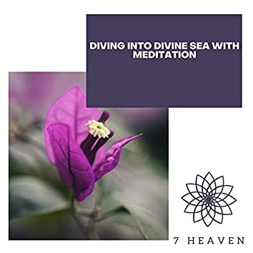 Diving Into Divine Sea With Meditation