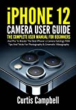 iPhone 12 Camera User Guide: The Complete...