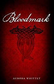 Bloodmark (Bloodmark Saga Book 1)