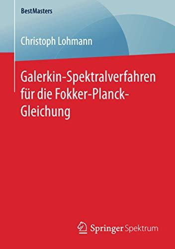 Galerkin-Spektralverfahren für die Fokker-Planck-Gleichung (BestMasters)