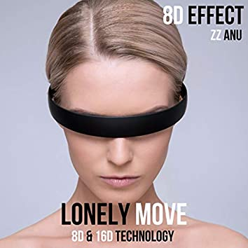 Lonely Move (8D & 16D Technology)