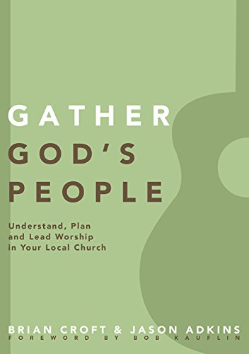 Download Gather God's People: Understand, Plan, and Lead Worship in Your Local Church (Practical Shepherding Series) 0310519357