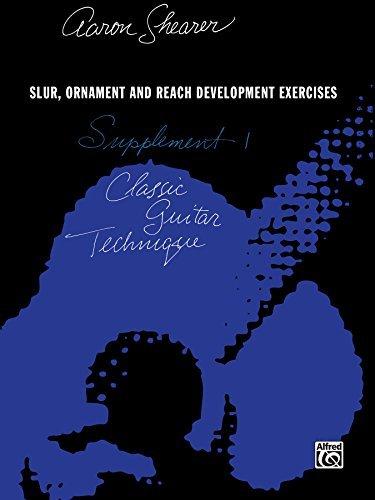 Classic Guitar Technique First Supplement Slur Ornament And Reach Development Exercises Shearer Series Kindle Edition By Shearer Aaron Arts Photography Kindle Ebooks Amazon Com