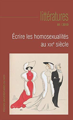 Ecrire les Homosexualites au Xixe Siecle