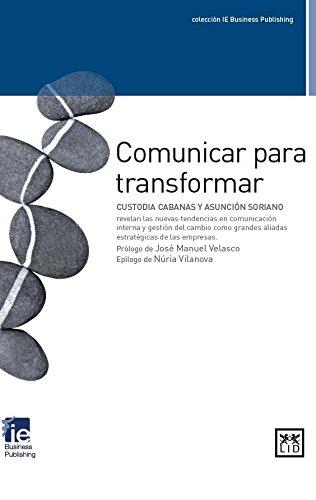 Comunicar para transformar (colección IE Business Publishing)