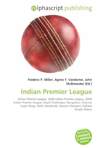 Indian Premier League: Indian Premier League. 2008 Indian Premier League, 2009 Indian Premier League, Royal Challengers Bangalore, Chennai Super ... Deccan Chargers, Kolkata Knight Riders
