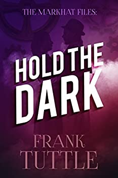 Hold The Dark  The Markhat Files Book 2