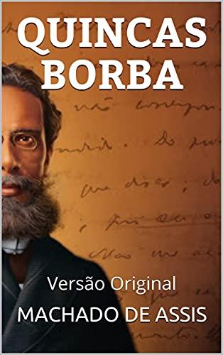 QUINCAS BORBA: Versão Original