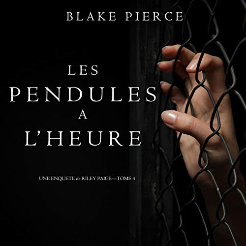 Les Pendules à l'heure: Une Enquête de Riley Paige - Tome 4 [Once Lured - a Riley Paige Mystery, Book 4] cover art