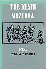 Charles Fishman / The Death Mazurka First Edition 1989 Paperback