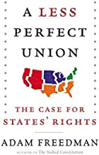 By Adam Freedman - A Less Perfect Union: The Case for States Rights (2015-07-15) [Hardcover]