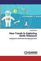 New Trends in Exploring Earth Treasures