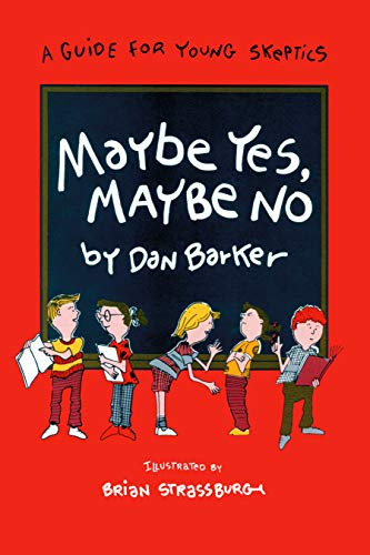 Maybe Yes, Maybe No: A Guide for Young Skeptics (Maybe Guides) (English Edition)