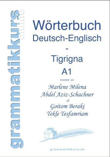 Wortschatz Deutsch-Englisch-Tigrigna Niveau A1 (German Edition) by Abdel Aziz-Schachner Marlene Milena Beraki Goitom Tekle Tesfamriam(2013-02-28)