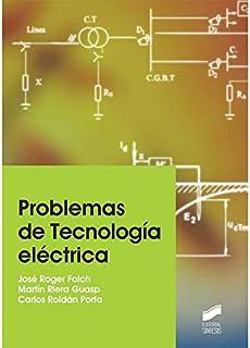 Problemas de Tecnología eléctrica: 2 (Ingeniería y Ciencia)