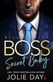 Billionaire BOSS: Secret Baby (Oh Billionaires!)