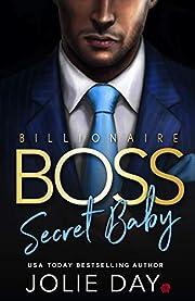 Billionaire BOSS: Secret Baby (Oh Billionaires!)