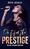 Do It for the Prestige (The Lady Lotharios Book 1) (English Edition)