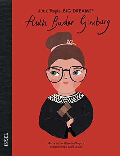 Ruth Bader Ginsburg: Little People, Big Dreams. Deutsche Ausgabe