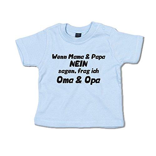 Wenn Mama und Papa Nein Sagen, frag ich Oma und Opa Baby T-Shirt (266.0059) (6-12 Monate, Dustyblue)