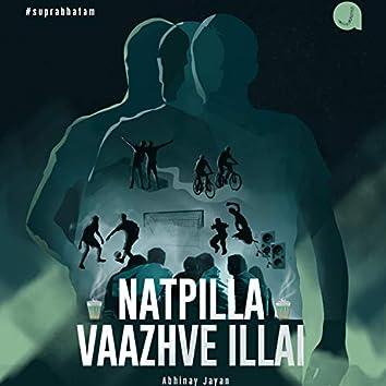 Natpilla Vazhve Illai