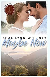 Maybe Now: Heron Cove Sweet Contemporary Romance Book 2 (Falling in Love in Heron Cove)
