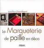 La marqueterie de paille en déco d'Anne-Marie Choain-degand