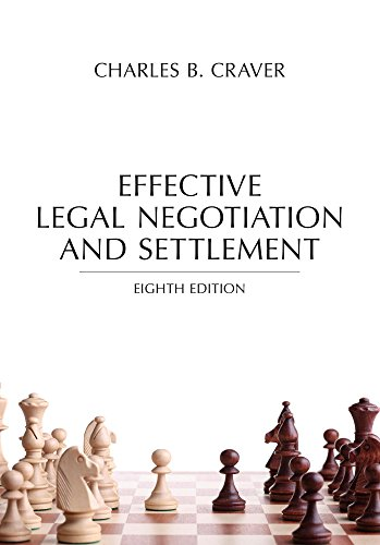 Compare Textbook Prices for Effective Legal Negotiation and Settlement, Eighth Edition Eighth Edition ISBN 9781632848055 by Charles B. Craver