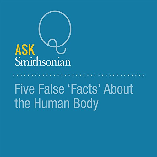Five False 'Facts' About the Human Body audiobook cover art