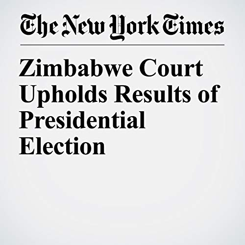 Zimbabwe Court Upholds Results of Presidential Election copertina
