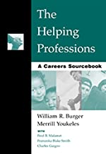 The Helping Professions: A Careers Sourcebook (Introduction to Human Services)