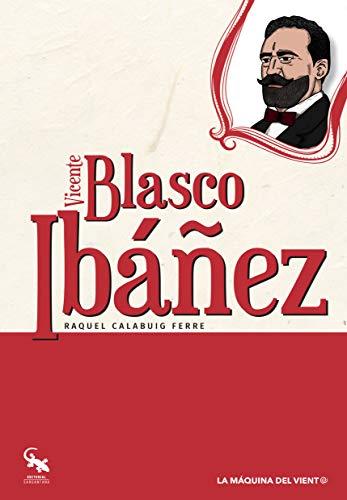 Vicente Blasco Ibañez: 1 (La máquina del viento)
