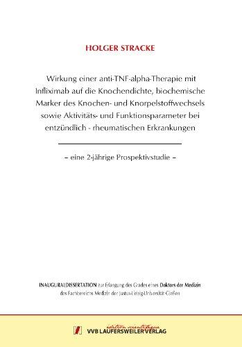 Wirkung einer anti-TNF-alpha-Therapie mit Infliximab auf die Knochendichte, biochemische Marker des Knochen- und Knorpelstoffwechsels sowie Aktivitäts ... bei entzündlich – rheumatischen Erkrankungen