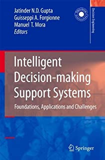 Intelligent Decision-making Support Systems: Foundations, Applications and Challenges (Decision Engineering)