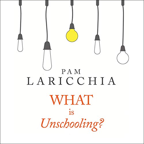 What is Unschooling? cover art