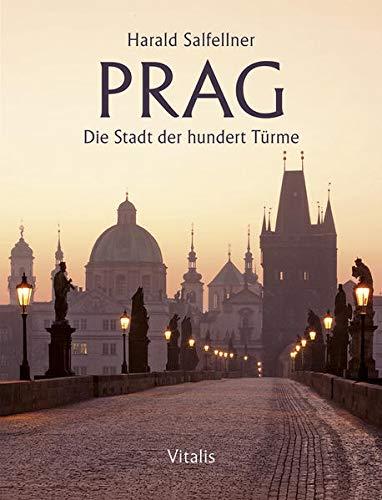 Prag: Die Stadt der hundert Türme