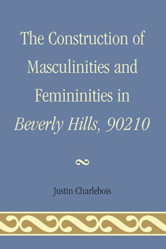 Preisvergleich Produktbild The Construction of Masculinities and Femininities in Beverly Hills,  90210