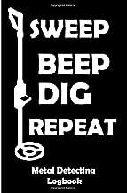 Sweep Beep Dig Repeat: Metal Detecting Logbook, Tresure hunting inventory and site recording log