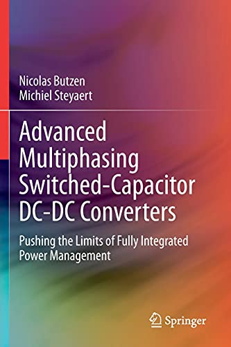 Advanced Multiphasing Switched-Capacitor DC-DC Converters: Pushing the Limits of Fully Integrated Power Management
