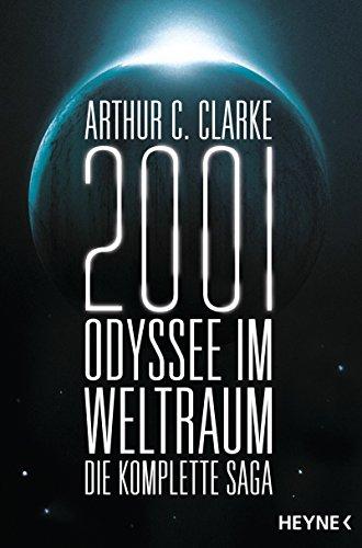2001: Odyssee im Weltraum - Die Saga: Vier Romane in einem Band (German Edition)